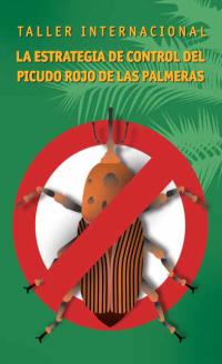 Taller Internacional sobre La Estrategia de Control del Picudo Rojo de las Palmeras